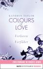 Colours of Love - Verloren / Verführt