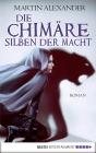 Vergrößerte Darstellung Cover: Die Chimäre - Silben der Macht. Externe Website (neues Fenster)