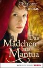 Vergrößerte Darstellung Cover: Das Mädchen aus Mantua. Externe Website (neues Fenster)