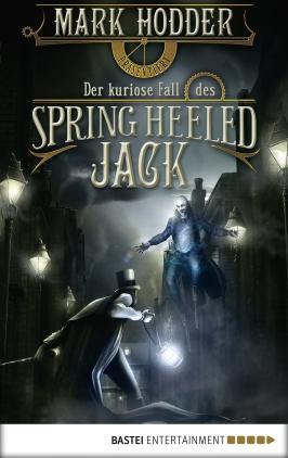 Mark Hodder präsentiert Burton & Swinburne in: Der kuriose Fall des Spring Heeled Jack