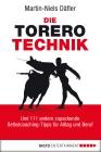Die Torero-Technik und 111 andere zupackende Selbstcoaching-Tipps für Alltag und Beruf