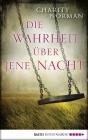 Vergrößerte Darstellung Cover: Die Wahrheit über jene Nacht. Externe Website (neues Fenster)