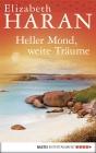 Vergrößerte Darstellung Cover: Heller Mond, weite Träume. Externe Website (neues Fenster)