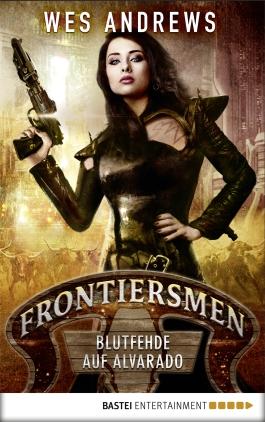 Frontiersmen - Blutfehde auf Alvarado