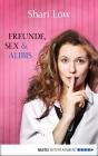 Vergrößerte Darstellung Cover: Freunde, Sex und Alibis. Externe Website (neues Fenster)
