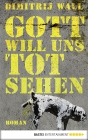 Vergrößerte Darstellung Cover: Gott will uns tot sehen. Externe Website (neues Fenster)