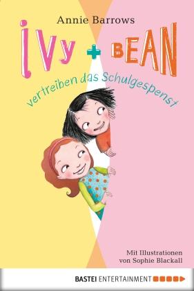 Ivy und Bean vertreiben das Schulgespenst