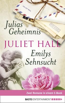 Julias Geheimnis / Emilys Sehnsucht