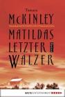 Vergrößerte Darstellung Cover: Matildas letzter Walzer. Externe Website (neues Fenster)