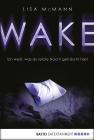 Vergrößerte Darstellung Cover: WAKE - ich weiß, was du letzte Nacht geträumt hast. Externe Website (neues Fenster)