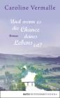 Und wenn es die Chance deines Lebens ist?