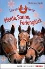 Pferde, Sonne, Ferienglück