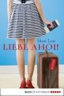 Vergrößerte Darstellung Cover: Liebe ahoi!. Externe Website (neues Fenster)