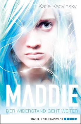 Maddie - Der Widerstand geht weiter