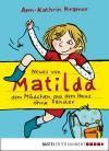 Neues von Matilda, dem Mädchen aus dem Haus ohne Fenster