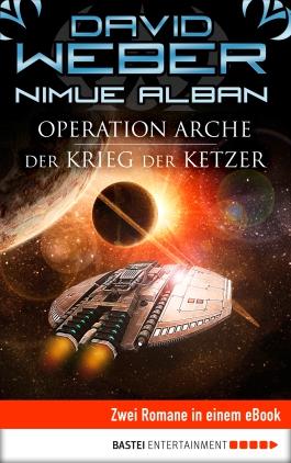 Operation Arche / Der Krieg der Ketzer