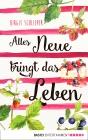 Vergrößerte Darstellung Cover: Alles Neue bringt das Leben. Externe Website (neues Fenster)