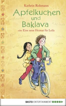 Apfelkuchen und Baklava oder Eine neue Heimat für Leila