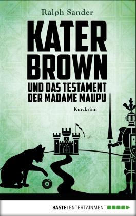 Kater Brown und das Testament der Madame Maupu