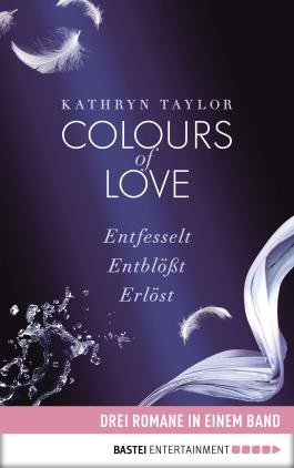 Colours of Love - Entfesselt / Entblößt / Erlöst