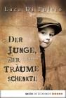 Vergrößerte Darstellung Cover: Der Junge, der Träume schenkte. Externe Website (neues Fenster)