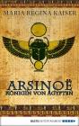 Arsinoë - Königin von Ägypten
