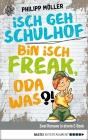 Isch geh Schulhof / Bin isch Freak, oda was?!