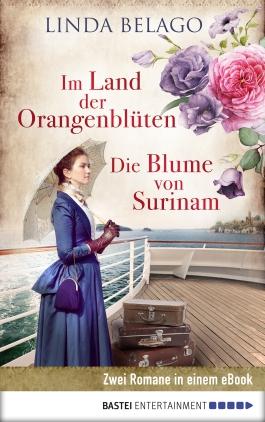 Im Land der Orangenblüten / Die Blume von Surinam