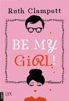 Vergrößerte Darstellung Cover: Be my Girl!. Externe Website (neues Fenster)