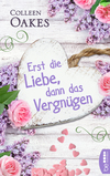 Vergrößerte Darstellung Cover: Erst die Liebe, dann das Vergnügen. Externe Website (neues Fenster)