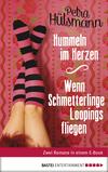 Vergrößerte Darstellung Cover: Hummeln im Herzen / Wenn Schmetterlinge Loopings fliegen. Externe Website (neues Fenster)