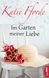 Vergrößerte Darstellung Cover: Im Garten meiner Liebe. Externe Website (neues Fenster)