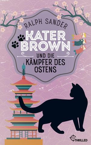 Kater Brown und die Kämpfer des Ostens