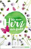 Vergrößerte Darstellung Cover: Wo mein Herz dich findet. Externe Website (neues Fenster)