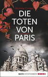 Vergrößerte Darstellung Cover: ¬Die¬ Toten von Paris. Externe Website (neues Fenster)