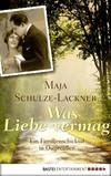 Vergrößerte Darstellung Cover: Was Liebe vermag. Externe Website (neues Fenster)