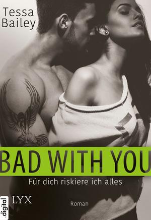 Bad with you - Für dich riskiere ich alles