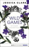 Vergrößerte Darstellung Cover: Wild Games - Mit einem einzigen Kuss. Externe Website (neues Fenster)