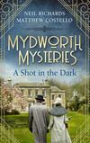 Mydworth Mysteries - A Shot in the Dark