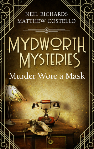 Mydworth Mysteries - Murder wore a Mask