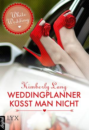 Weddingplanner küsst man nicht