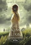 Vergrößerte Darstellung Cover: Der Kuss der Lüge. Externe Website (neues Fenster)