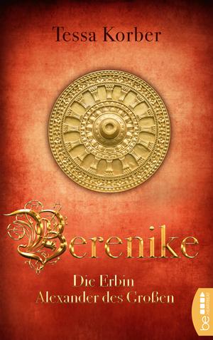 Berenike - Die Erbin Alexander des Großen