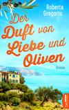 Vergrößerte Darstellung Cover: Der Duft von Liebe und Oliven. Externe Website (neues Fenster)