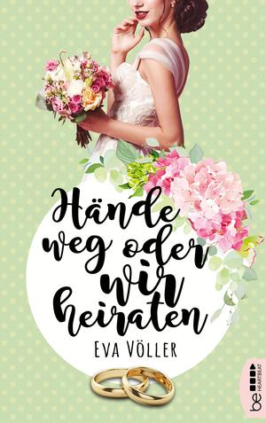 Hände weg oder wir heiraten