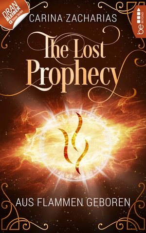 The Lost Prophecy - Aus Flammen geboren