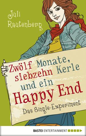 Zwölf Monate, siebzehn Kerle und ein Happy End