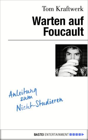 Warten auf Foucault