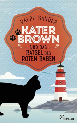 Kater Brown und das Rätsel des Roten Raben