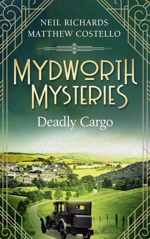 Mydworth Mysteries - Deadly Cargo